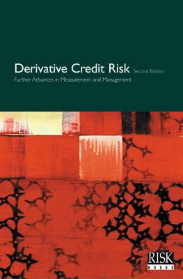 Derivative Credit Risk: Further Advances in Measurement and Management