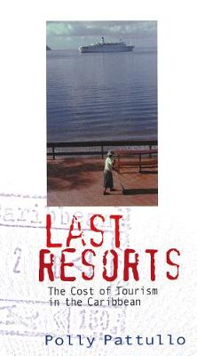 Last Resorts 2nd Edition: The Cost of Tourism in the Caribbean