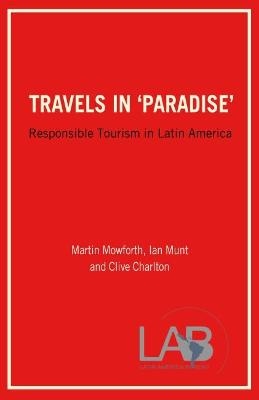 Travels in 'Paradise': Responsible Tourism in Latin America