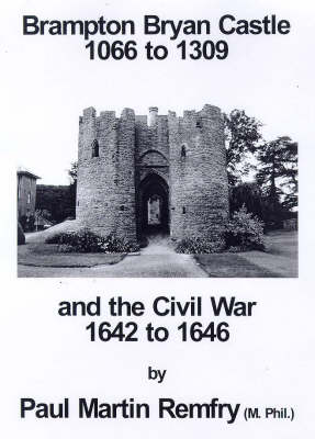Brampton Bryan Castle, 1066 to 1309 and the Civil War, 1642 to 1646