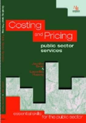 Costing and Pricing Public Sector Services: Essential Skills for the Public Sector