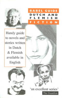 Babel Guide to Dutch and Flemish Fiction: Fiction in Translation