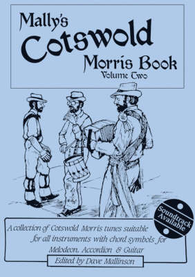 Mally's Cotswold Morris Book: A Collection of Cotswold Morris Tunes Suitable for All Instruments with Chord Symbols for Melodeon, Accordion and Guitar: 2