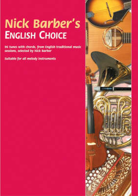 Nick Barber's English Choice: 96 Tunes with Chords, from English Traditional Music Sessions