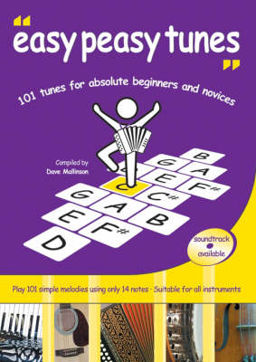 Easy Peasy Tunes: 101 Tunes for Absolute Beginners and Novices
