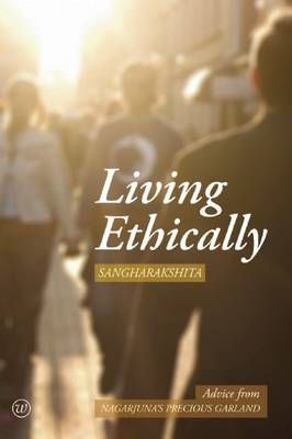 Living Ethically: Advice from Nagarjuna's Precious Garland