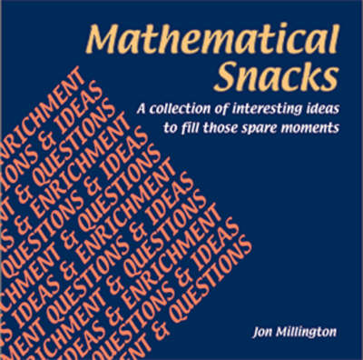Mathematical Snacks: A Collection of Interesting Ideas to Fill Those Spare Moments