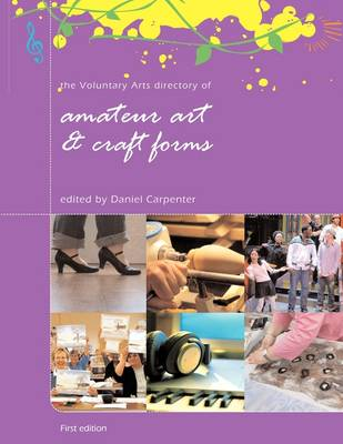The Voluntary Arts Directory of Amateur Art and Craft Forms
