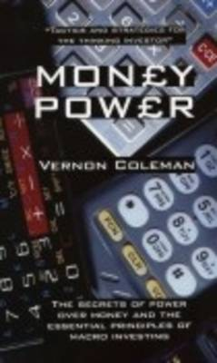 Moneypower: The Secrets of Power Over Money and the Essential Principles of Macro Investing