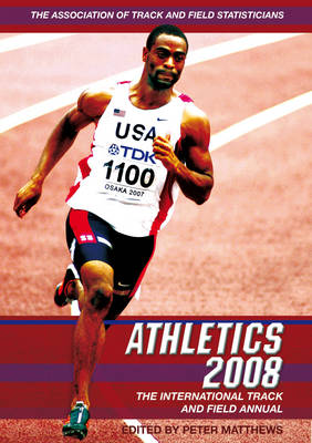 Athletics: The International Track and Field Annual: 2008