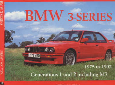 BMW 3-series: 1975-1992 - A Collectors Guide