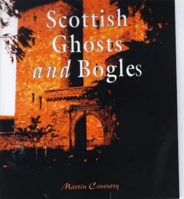 A Wee Guide to Scottish Ghosts and Bogles