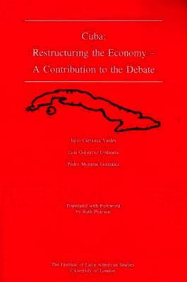 Cuba : Restructuring the Economy: A Contribution to the Debate