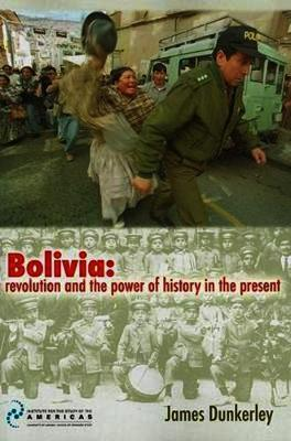 Bolivia: Revolution and the power of history in the present Essays