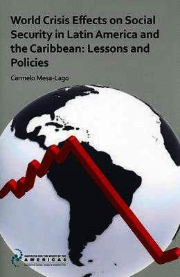 World Crisis Effects on Social Security in Latin America and the Caribbean: Lessons and Policies