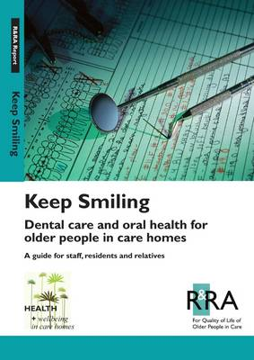 Keep Smiling: Dental Care and Oral Health for Older People in Care Homes