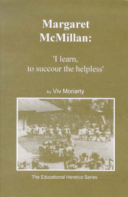 Margarat Mcmillan: I Learn To Succour The Helpless