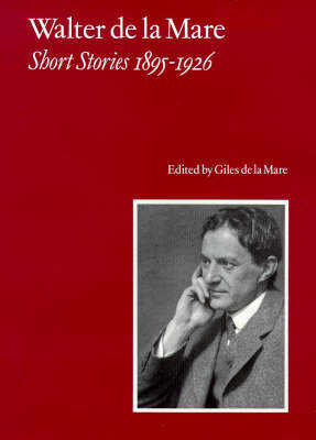 Walter de la Mare, Short Stories 1895-1926: v. 1