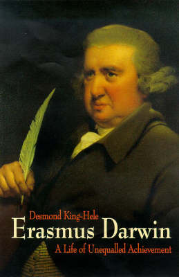 Erasmus Darwin: A Life of Unequalled Achievement