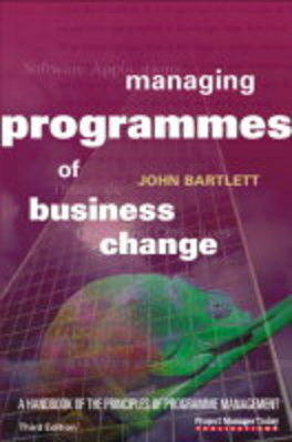 Managing Programmes of Business Change: A Handbook of the Principles of Programme Management