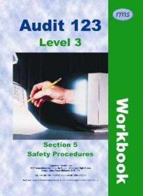 Audit 123: Level 3 Workbook: Section 5: Safety Procedures: Issue 2.0