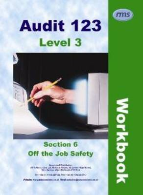 Audit 123: Level 3 Workbook: Section 6: Off the Job Safety: Issue 1.0