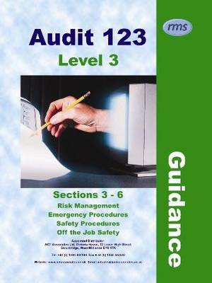 Audit 123: Level 3 Guidance: Issue 2.0: Sections 3-6: Risk Management, Emergency Procedures, Safety Procedures, Off the Job Safety