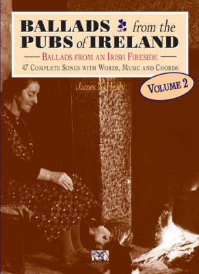 Ballads from the Pubs of Ireland: Ballads from an Irish Fireside: v. 2