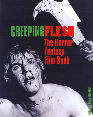 Creeping Flesh: The Horror Fantasy Film Book
