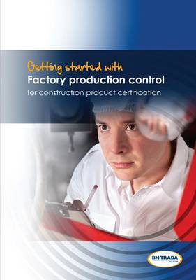 Getting Started with Factory Production Control for Construction Product Certification