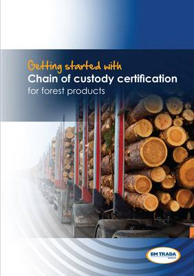 Getting Started with Chain of Custody Certification for Forest Products
