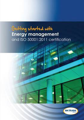 Getting Started with Energy Management and ISO 50001:2011 Certification