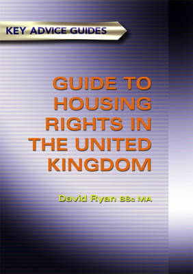 A Guide To Housing Rights In The United Kingdom: Key Advice Guide