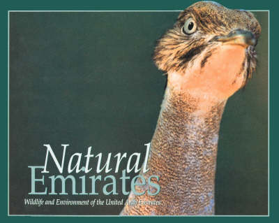 Natural Emirates: Wild Life and Environment of the United Arab Emirates