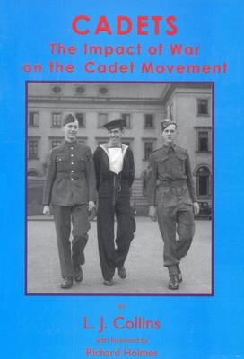 Cadets: The Impact of War on the Cadet Movement