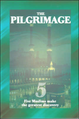 The Pilgrimage: Five Muslims Make the Greatest Discovery