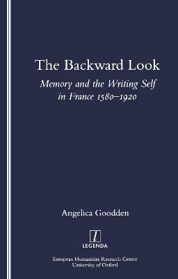 The Backward Look: Memory and Writing Self in France 1580-1920