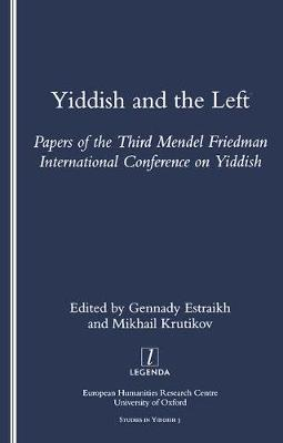 Yiddish and the Left: Papers of the Third Mendel Friedman International Conference on Yiddish