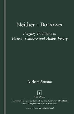 Neither a Borrower: Forging Traditions in French, Chinese and Arabic Poetry