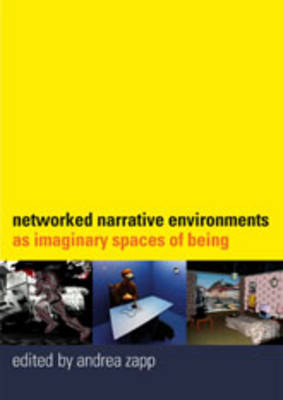 Networked Narrative Environments as Imaginary Spaces of Being