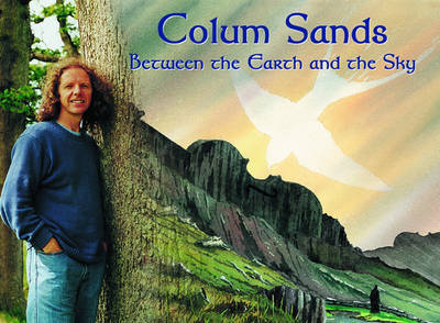 Colum Sands, Between the Earth and the Sky