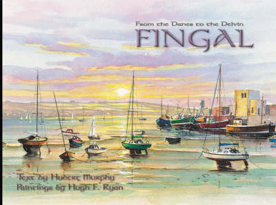 Fingal: From the Danes to the Delvin