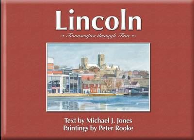 Lincoln: Townscapes Through Time