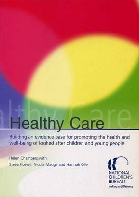 Healthy Care: The Evidence Base for Promoting the Health of Looked-After Children