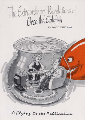 The Extraordinary Revelations of Orca the Goldfish