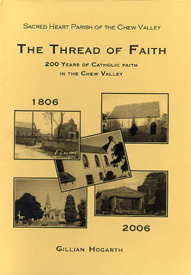 The Thread of Faith 1806-2006: 200 Years of Catholic Faith in the Chew Valley