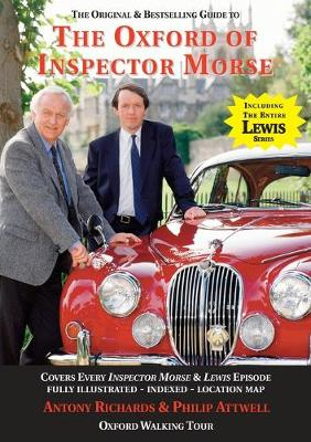 The Oxford of Inspector Morse: The Original and Best Selling Guide - Covering Every Inspector Morse, Lewis & Endeavour Episode: 25th Anniversary Edition