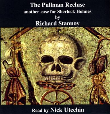 The Pullman Recluse: Another Case for Sherlock Holmes