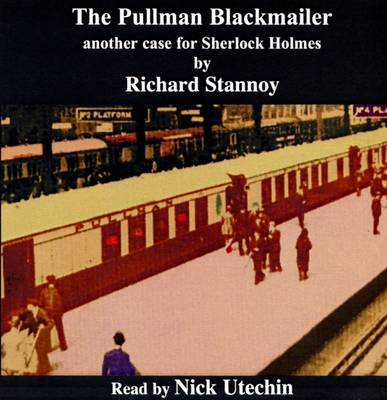 The Pullman Blackmailer: Another Case for Sherlock Holmes