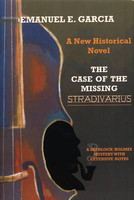 The Case of the Missing Stradivarius: A Sherlock Holmes Mystery with Extensive Notes